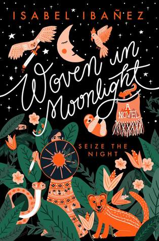 Woven in Moonlight (Woven in Moonlight, #1) by Isabel Ibañez