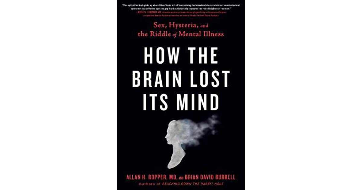 How the Brain Lost Its Mind: Sex, Hysteria, and the Riddle