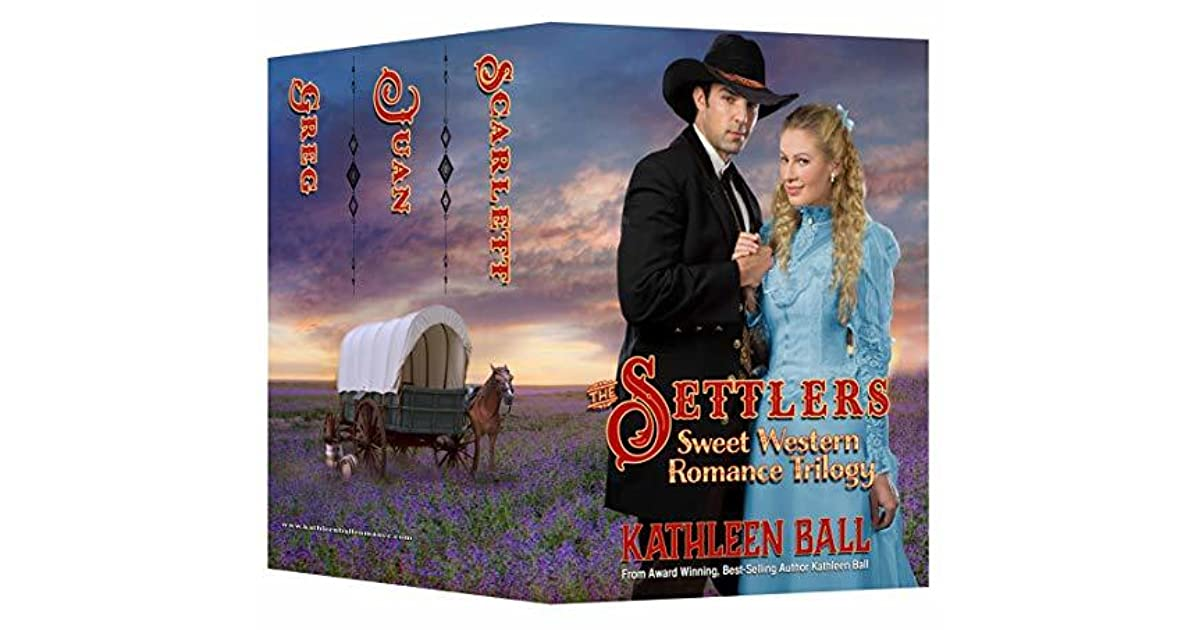 The Settlers Christian Western Romance Trilogy By Kathleen Ball