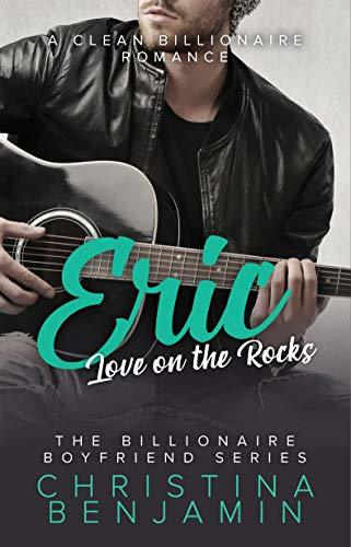 Christina Benjamin - (Billionaire's Boyfriend 4) Eric; Love on the Rocks