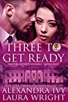 Three To Get Ready: Bayou Heat (Pantera Security League Book 3)