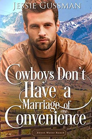 Cowboys Don't Have a Marriage of Convenience (Sweet Water Ranch Western Cowboy Romance Book 5)