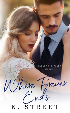 Where Forever Ends (Maplewood Falls, #1)
