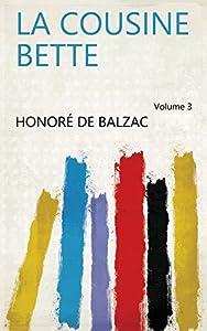 La cousine Bette Volume 3
