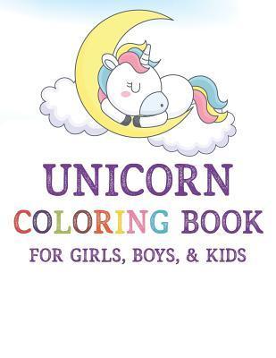 Unicorn Coloring Book for Girls, Boys, & Kids: Cute Unicorn ...