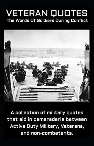 VETERAN QUOTES: The Words Of Soldiers During Conflict by