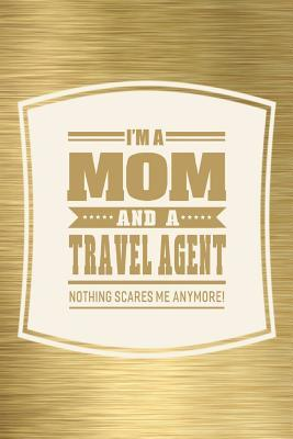 I'm A Mom And A Travel Agent Nothing Scares Me Anymore