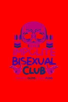 Impolite Bisexual Club Fingers Guns & Bad Puns: Lined Journal