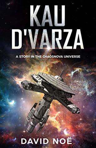 Kau D'varza: A story in the ChaosNova universe