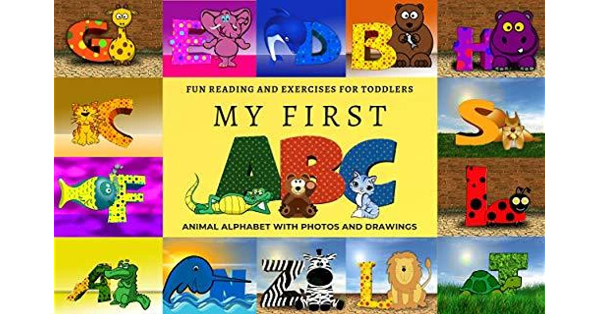 My First Abc Animal Alphabet With Photos And Drawings Fun Reading And Exercises For Toddlers By Alyssa K Trevisan