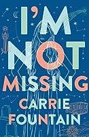 I'm Not Missing: A Novel