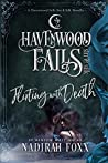 Flirting With Death (Havenwood Falls Sin & Silk #12)