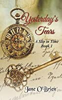Yesterday's Tears (A Slip in Time, #1)