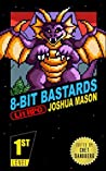 8-Bit Bastards: Level One (8-Bit Bastards, #1)