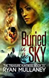 Buried in the Sky (The Treasure Huntress #4)