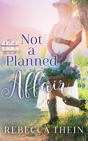 Not A Planned Affair by Rebecca Thein