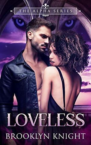 Loveless: A BWWM Wolf Shifter Romance (The Alpha Series Book 2)
