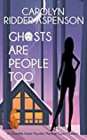 Ghosts are People Too A Chantilly Adair Psychic Medium Cozy Mystery