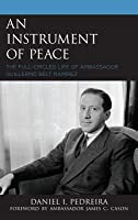 An Instrument of Peace: The Full-Circled Life of Ambassador Guillermo Belt Ram�rez