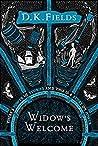 Widow's Welcome by D.K. Fields