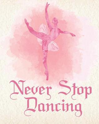 Never Stop Dancing: Thank You Appreciation Gift for Dance ...
