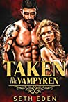 Taken by the Vampyren (The Vampyren Invaders, #1)