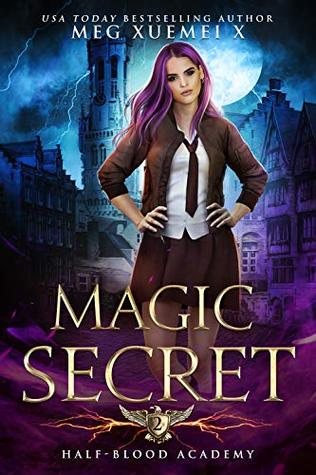 Magic Secret (Half-Blood Academy, #2)