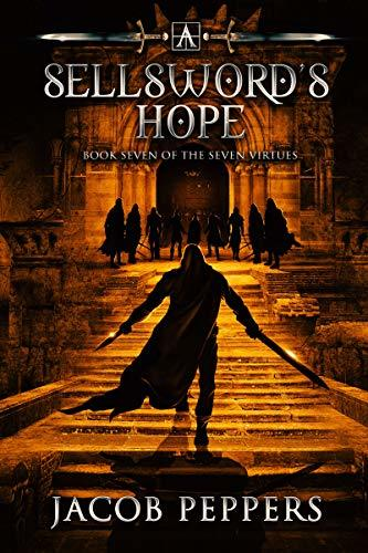 Jacob Peppers - The Seven Virtues 7 - A Sellsword's Hope