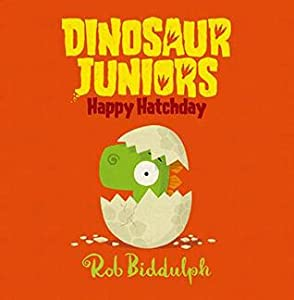Happy Hatchday (Dinosaur Juniors, Book 1)