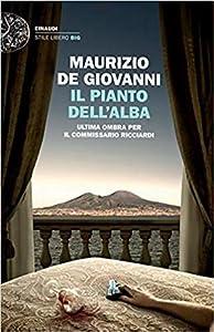 Il pianto dell'alba: Ultima ombra per il commissario Ricciardi