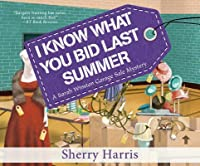 I Know What You Bid Last Summer (Sarah W inston Garage Sale Mystery #5)