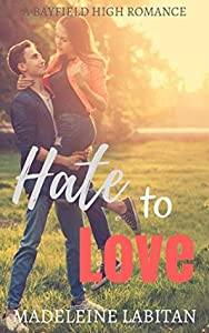 Hate to Love (Bayfield High #4)
