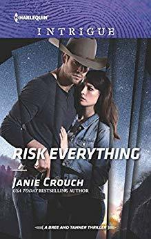 Risk Everything (A Bree and Tanner Thriller #4)