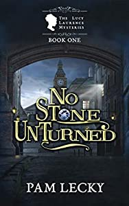 No Stone Unturned (The Lucy Lawrence Mysteries, #1)