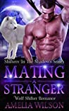Mating A Stranger (Shifters In The Shadows, #1)