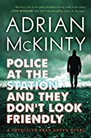 Police at the Station and They Don't Look Friendly: A Detective Sean Duffy Novel (The Sean Duffy Series Book 6)