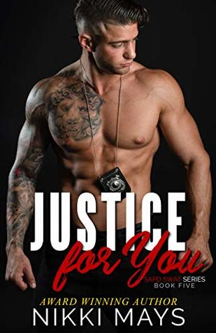 Justice for You (SAPD SWAT Series: Book 5) by Nikki Mays