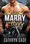 Gonna Marry for Honey (Sweet & Dirty #9)