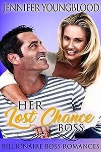 Her Lost Chance Boss: Billionaire Boss Romances