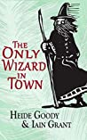 The Only Wizard in Town (Newport Pagnall #2)