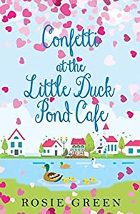 Confetti at The Little Duck Pond Cafe (The Little Duck Pond Cafe, #6)