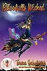 Blissfully Wicked (Magic and Mayhem Universe)