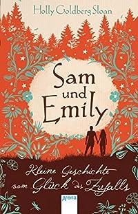 Sam und Emily: Kleine Geschichte vom Glück des Zufalls