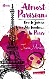 Almost Parisian: How To Survive Your Late Twenties... In Paris