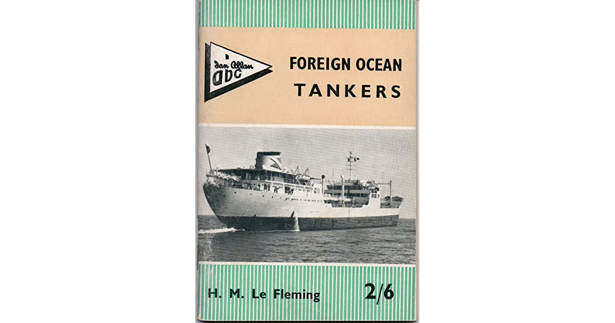 Foreign Ocean Tankers by H  M  Le Fleming