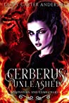 Cerberus Unleashed (Monsters and Gargoyles #4)