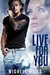 Live For You (Catastrophe, #3)