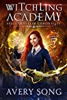 Witchling Academy : Semester Five (Spell Traveler Chronicles #5)