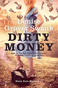 Dirty Money (Neely Kate Mystery #3)