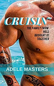 CRUISIN': The family from HELL brought us together